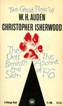 Two Great Plays by W.H. Auden and Christoper Isherwood: The Dog Beneath the Skin and The Ascent of F6