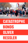 Catastrophe Bonds: An Interview with Oliver Ressler by Brandon Bauer and Oliver P. Ressler