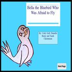 Bella the Bluebird Who Was Afraid to Fly by Carly Goll, Danielle Remy, and Sarah Christiansen