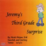 Jeremy's Third Grade Surprise by Nicole Hietpas, Erik Tauschek, and Courtney Vannes