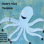 Oscar's Nine Tentacles by Alicia Lathrop, Ashley Miller, and Rachel Bartels