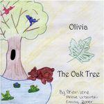 Olivia the Oak Tree by Devan Lenz, Annie Urbanski, and Emily Ziner