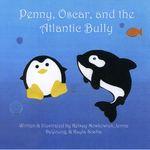 Penny, Oscar, and the Atlantic Bully