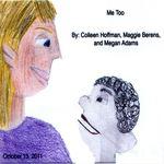 Me Too by Colleen Hoffman, Maggie Berens, and Megan Adams